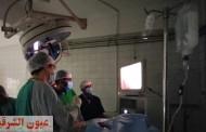 صحة الشرقية: إجراء ٢ جراحة مناظير بمستشفي الإبراهيمية المركزي